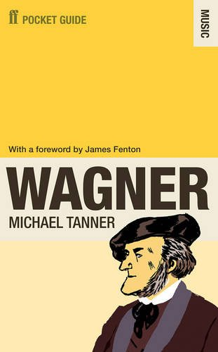 The best books on Wagner - The Faber Pocket Guide to Wagner by Michael Tanner