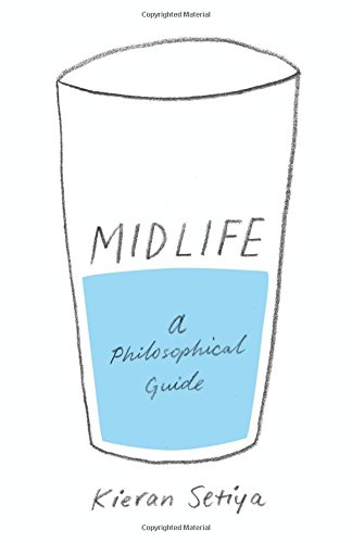 The best books on Midlife Crisis - Midlife: A Philosophical Guide by Kieran Setiya
