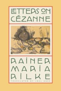 The best books on Vermeer and Studio Method - Letters on Cézanne by Rainer Maria Rilke