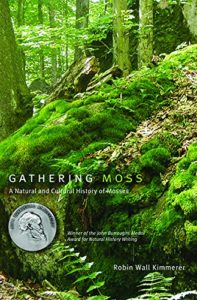 The best books on Science and Wonder - Gathering Moss: A Natural and Cultural History of Mosses by Robin Wall Kimmerer