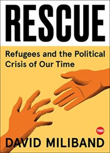 The best books on Refugees - Rescue: Refugees and the Political Crisis of Our Time by David Miliband