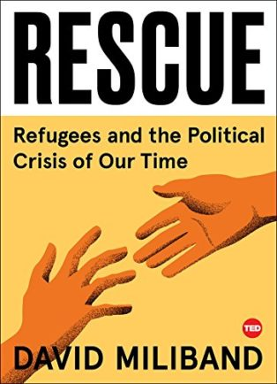 Rescue: Refugees and the Political Crisis of Our Time by David Miliband