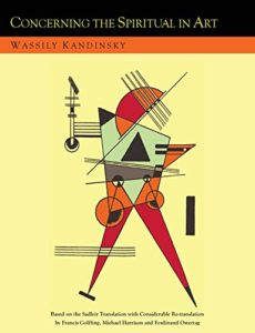 The best books on Synaesthesia - Concerning the Spiritual in Art and Painting in Particular by Wassily Kandinsky
