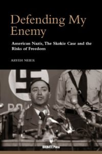 The best books on Free Speech - Defending My Enemy: American Nazis, the Skokie Case, and the Risks of Freedom by Aryeh Neier