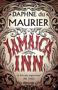 Rachel Hickman recommends the best Novels Set in Wild Places - Jamaica Inn by Daphne Du Maurier