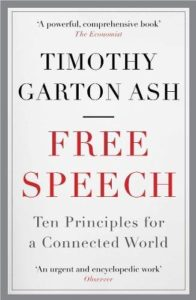Summer Reading 2020: Philosophy Books - Free Speech: Ten Principles for a Connected World by Timothy Garton Ash