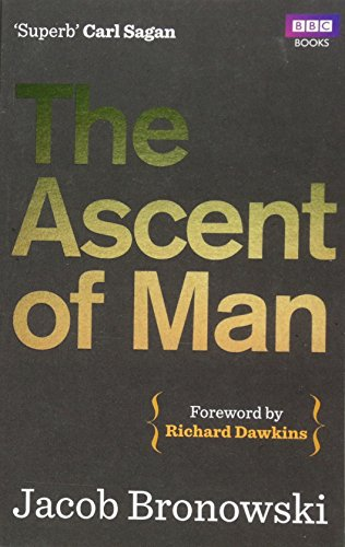 The best books on Science and Wonder - The Ascent of Man by Jacob Bronowski