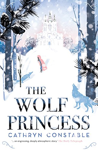 Rachel Hickman recommends the best Novels Set in Wild Places - Wolf Princess by Cathryn Constable