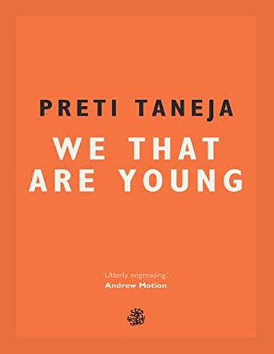 Neil Griffiths recommends the best Indie Fiction of 2017 - We That Are Young by Preti Taneja