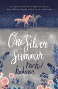 Rachel Hickman recommends the best Novels Set in Wild Places - One Silver Summer by Rachel Hickman