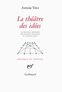 The best books on French Theatre - Le théâtre des idées by Antoine Vitez