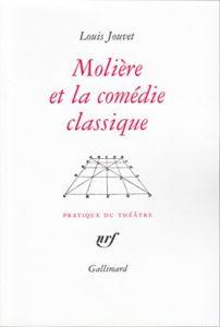 Les meilleurs livres sur le théâtre français - Molière et la comédie classique by Louis Jouvet