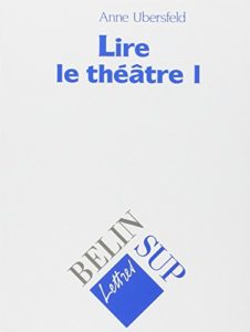 The best books on French Theatre - Lire le théâtre by Anne Ubersfeld