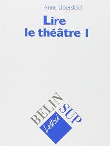 Les meilleurs livres sur le théâtre français - Lire le théâtre by Anne Ubersfeld