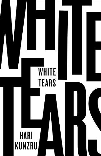 Best Novels of 2017 - White Tears by Hari Kunzru