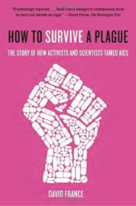 Best Nonfiction Books of 2017 - How to Survive a Plague: The Story of How Activists and Scientists Tamed Aids by David France