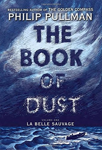 La Belle Sauvage: The Book of Dust Volume 1 by Philip Pullman
