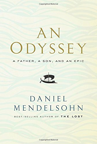 Best Nonfiction Books of 2017 - An Odyssey: A Father, a Son, and an Epic by Daniel Mendelsohn