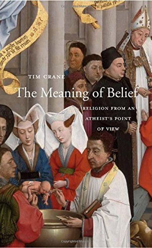 The Best Philosophy Books of 2017 - The Meaning of Belief: Religion from an Atheist's Point of View by Tim Crane