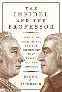 The Best Philosophy Books of 2017 - The Infidel and the Professor: David Hume, Adam Smith, and the Friendship That Shaped Modern Thought by Dennis Rasmussen