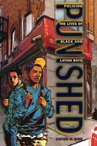 The best books on Millennials: Punished: Policing the Lives of Black and Latino Boys by Victor M Rios