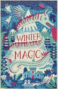 The Best Tween Books of 2017 - Winter Magic by Abi Elphinstone (Editor)