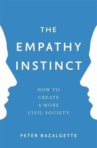 The Empathy Instinct: How to Create a More Civil Society by Peter Bazalgette