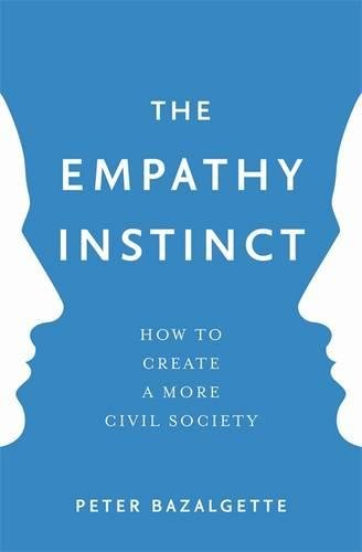 Best Nonfiction Books of 2017 - The Empathy Instinct: How to Create a More Civil Society by Peter Bazalgette