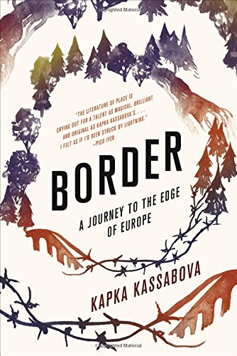 Best Nonfiction Books of 2017 - Border: A Journey to the Edge of Europe by Kapka Kassabova