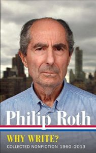Best Humanist Books of 2017 - Why Write? Collected Nonfiction 1960-2013 by Philip Roth