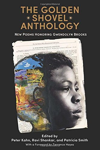 The Best Poetry Books of 2017 - The Golden Shovel Anthology: New Poems Honoring Gwendolyn Brooks by Peter Kahn et al (editors)