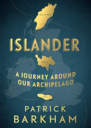 The Best Nature Writing of 2017 - Islander: A Journey Around Our Archipelago by Patrick Barkham
