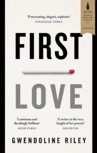 The Best Novels of 2017 - First Love by Gwendoline Riley