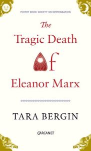 The Best Poetry Books of 2017 - The Tragic Death of Eleanor Marx by Tara Bergin