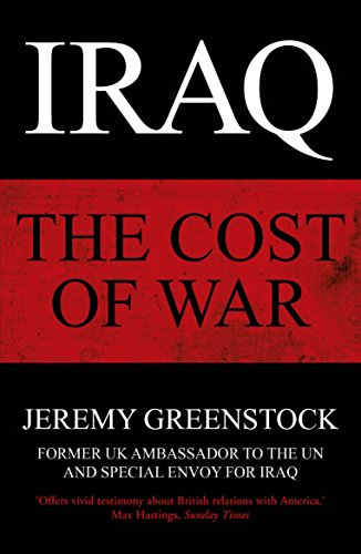 The best books on Diplomacy - Iraq: The Cost of War by Jeremy Greenstock