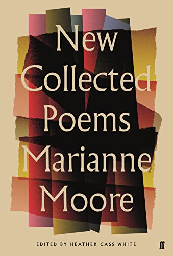 The Best Poetry Books of 2017 - New Collected Poems of Marianne Moore by Heather Cass White (editor) & Marianne Moore