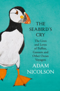 The Best Nature Writing of 2017 - The Seabirds Cry: The Lives and Loves of Puffins, Gannets and Other Ocean Voyagers by Adam Nicolson