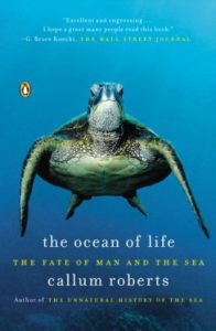 The best books on Anthropocene Oceans - The Ocean of Life: The Fate of Man and the Sea by Callum Roberts