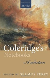 Seamus Perry on The Best Samuel Taylor Coleridge Books - Coleridge's Notebooks: A Selection by Samuel Taylor Coleridge