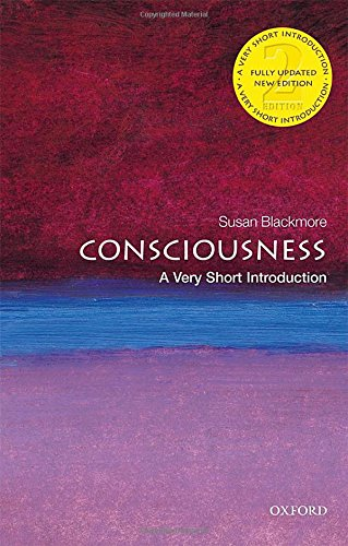 The best books on Consciousness - Consciousness: A Very Short Introduction by Susan Blackmore