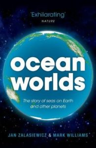 The best books on Anthropocene Oceans - Ocean Worlds: The story of seas on Earth and other planets by Jan Zalasiewicz
