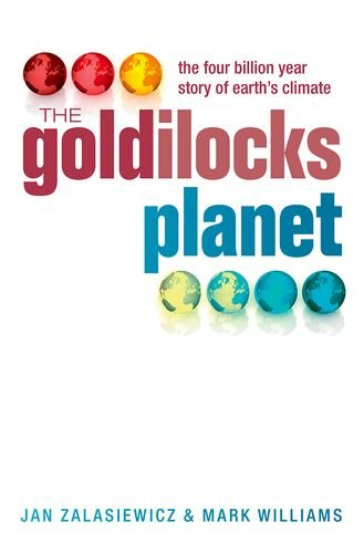 The best books on Anthropocene Oceans - The Goldilocks Planet: The 4 billion year story of Earth's climate by Jan Zalasiewicz