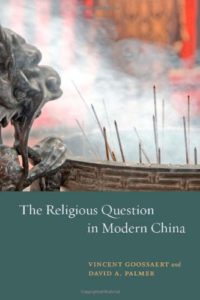 The best books on Religion in China - The Religious Question in Modern China by Vincent Goossaert and David Palmer