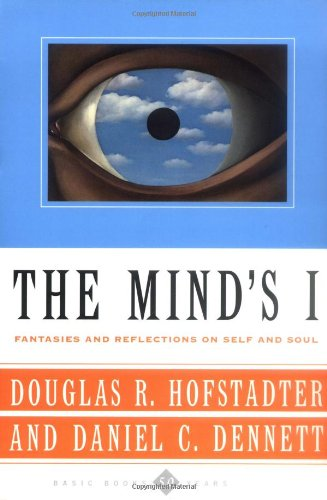 The best books on Consciousness - The Mind's I: Fantasies And Reflections On Self & Soul by Douglas R Hofstadter & Daniel C Dennett