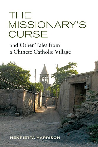 The best books on Religion in China - The Missionary's Curse and Other Tales from a Chinese Catholic Village by Henrietta Harrison