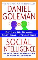 The best books on Emotional Intelligence - Social Intelligence: The New Science of Human Relationships by Daniel Goleman