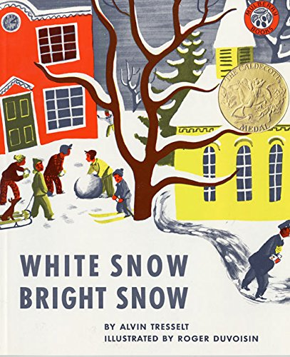 White Snow, Bright Snow by Roger Duvoisin