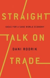 Best Economics Books of 2017 - Straight Talk on Trade: Ideas for a Sane World Economy by Dani Rodrik