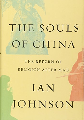 The best books on Religion in China - The Souls of China: The Return of Religion After Mao by Ian Johnson