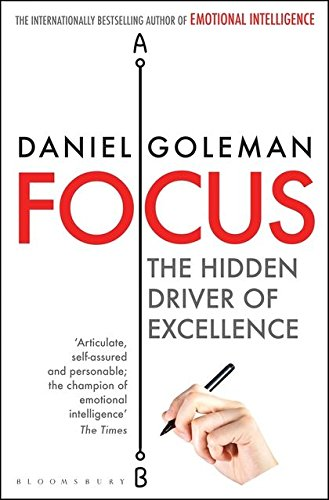 The best books on Emotional Intelligence - Focus: The Hidden Driver of Excellence by Daniel Goleman